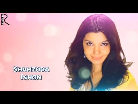 Shahzoda - Ishon