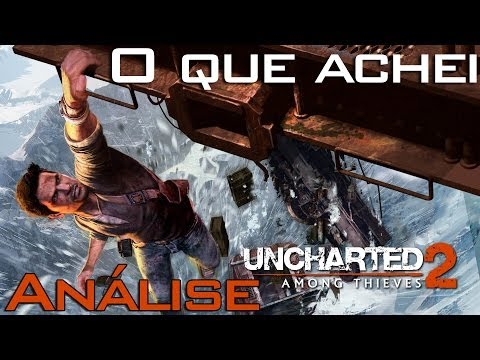O que achei - Uncharted 2: Among Thieves (Análise)