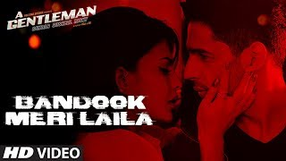 Bandook Meri Laila Song | A Gentleman - SSR