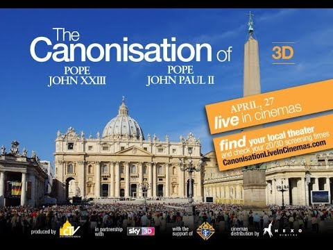 The Canonisation of Pope John XXIII & John Paul II - LIVE IN CINEMAS - Sunday 27th April 2014