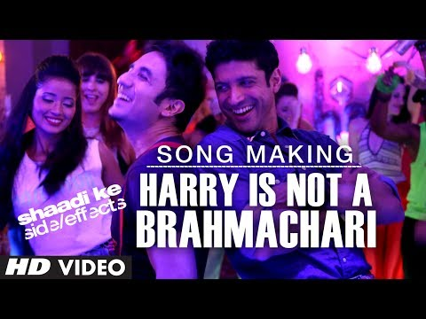 Shaadi Ke Side Effects Song Making Harry Is Not A Brahmachari | Farhan Akhtar,Vir Das