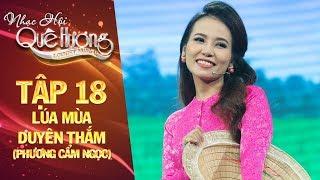 Nhạc hội quê hương   tập 18: Lúa miền duyên thắm - Phương Cẩm Ngọc