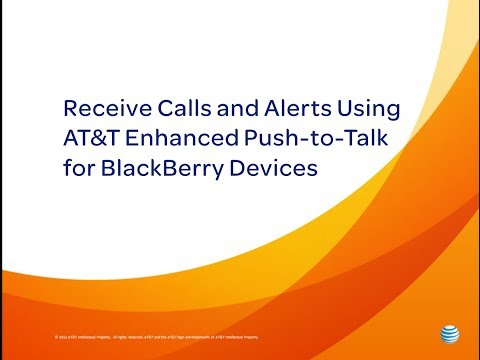 Receive Calls and Alerts Using AT&T Enhanced Push-to-Talk for BlackBerry Devices: How To Video
