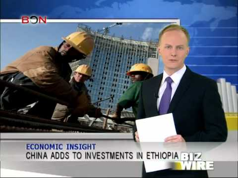 China adds to investments in Ethiopia - Biz Wire - January 1,2013 - BONTV China