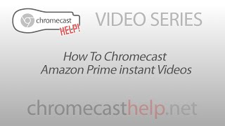 How To Chromecast Amazon Prime Instant Videos