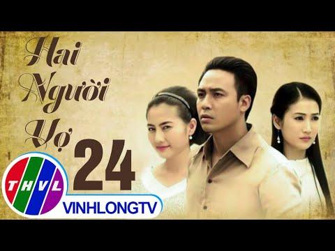 THVL | Hai người vợ - Tập 24