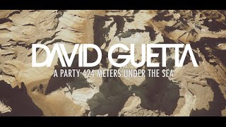 David Guetta - A Party 424 Meters Under the Sea
