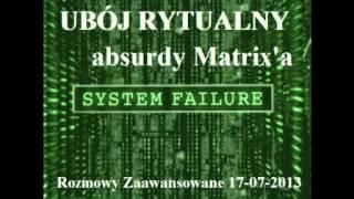 Ubój rytualny - absurdy Matrixa; Rozmowy Zaawansowane 17.07.2013