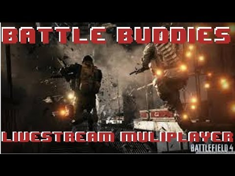 Battlefield 4 Battle Buddies Livestream Multiplayer 6