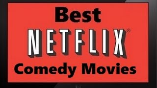 The 10 Best Comedy Movies On Netflix 2014 (NEW)