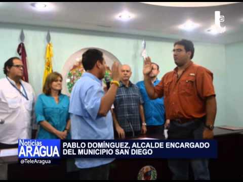 Pablo Domínguez fue designado alcalde encargado del municipio San Diego 20-03-2014
