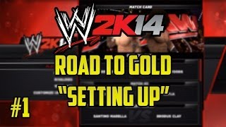 "WWE 2K14 Universe Mode 4.0 Road To Gold #1 ""Setting Up"