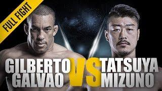 ONE: Full Fight   Gilberto Galvao vs. Tatsuya Mizuno   The Brazilian Juggernaut   September 2016