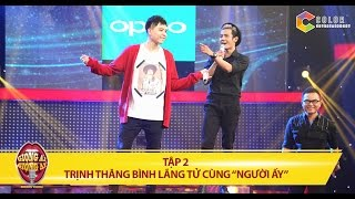 """Giọng ải giọng ai   tập 2: Trịnh Thăng Bình choáng váng vì """"Bé Nụ"""" kỹ sư"""