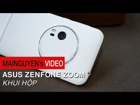 Khui hộp ASUS Zenfone Zoom - Máy đẹp, camera zoom quang 3x, giá 13,5 triệu đồng
