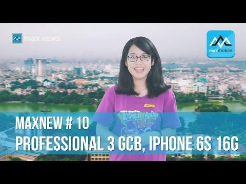 MaxNews#10: iPhone 6S, Điện thoại Mobiado dành cho Việt Nam