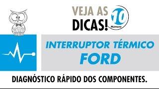 Dica MTE 10 – Interruptor Térmico Ford