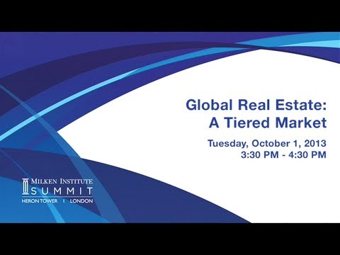 MI Summit 2013 - London: Global Real Estate: A Tiered Market