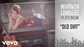 Miranda Lambert - Old Sh!t
