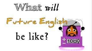 What will Future English be like?