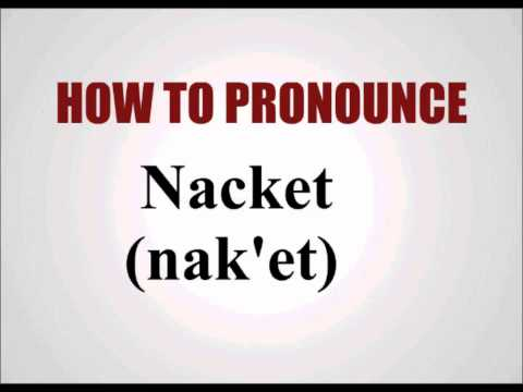 How To Pronounce Nacket