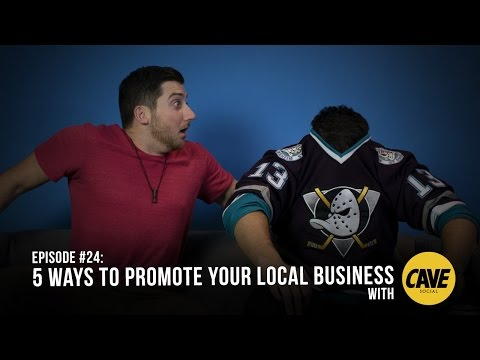 In The Cave #24: 5 Ways To Promote Your Local Business