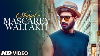 Mascarey Wali Akh Shivjot Video HD Download New Video HD