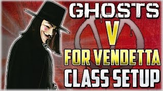 "COD Ghosts ""V For VENDETTA"" Custom Class Setup ""Death"