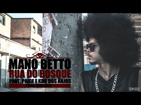 Mano Betto (Part. Paige e Kdu dos Anjos) - Rua do Bosque (Prod. Sem Selo)