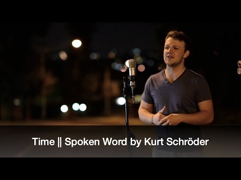 Time || Spoken Word by Kurt Schröder