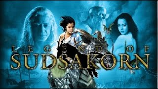 Full Thai Movie:Legend of Sudsakorn - Full Movie (English Subtitle)