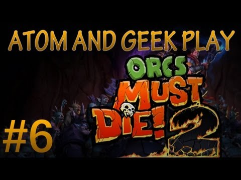 Orcs Must Die! 2 Co-Op /w Geek! - Mission 6 - [Hidden Gulch]