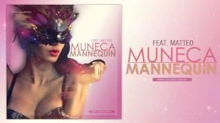Muneca ft. Matteo - Mannequin