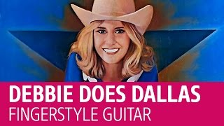 Debbie does Dallas. Fingerstyle guitar (Porn theme)