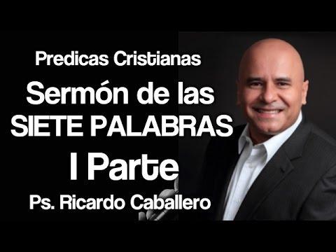 Mensajes Cristianos - Análisis de la primera Frase de Jesus en la cruz - Pastor Ricardo Caballero
