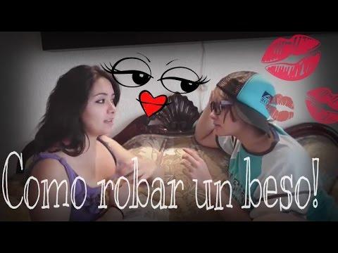COMO ROBAR UN BESO  ♥ ♥ ♥