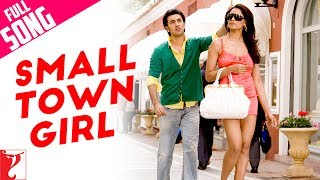 Small Town Girl  - Song - Bachna Ae Haseeno