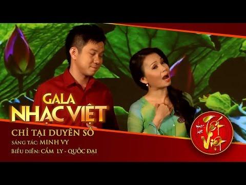 Chỉ Tại Duyên Số - Cẩm Ly., Quốc Đại | Gala Nhạc Việt 1 - Nhạc Hội Tết Việt (Official)