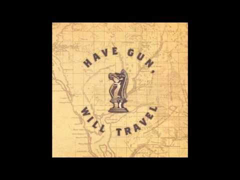 Have Gun, Will Travel - Blessing and a Curse