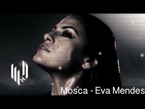 Mosca - Eva Mendes (Hypercolour)