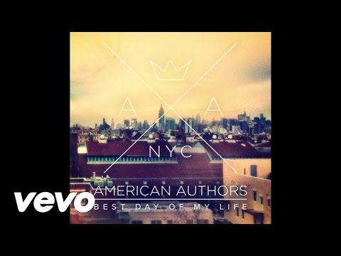 American Authors - Best Day Of My Life (Official Audio)