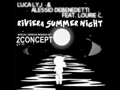 Luca Lyj & Alessio Debenedetti feat. Lourie C. - Riviera Summer Night (2Concept Remix)