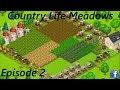Country Life Meadows Episode 2