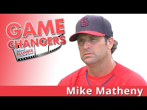 Game Changers:  Mike Matheny  (Episode 11) - NAYS Web Series