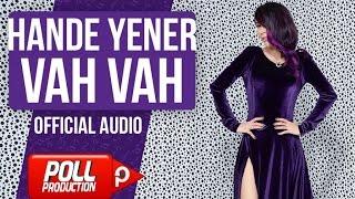 Hande Yener - Vah Vah