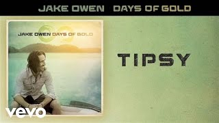 Jake Owen - Tipsy