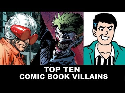 Top Ten Comic Book Villains - The Joker, Magneto, Cyclops, Ozymandias, Loki and more!