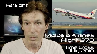 Malaysia Airlines Flight 370: July 2018 Time Cross - Farsight