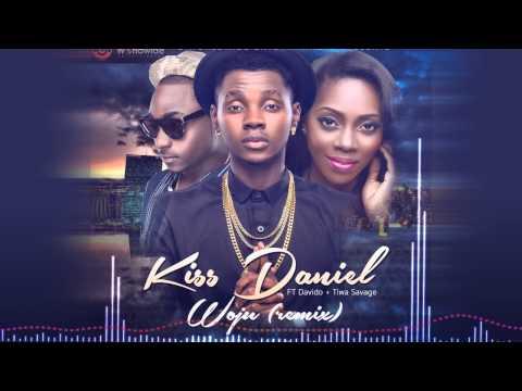 Kiss Daniel [Woju Remix] ft. Tiwa Savage, Davido