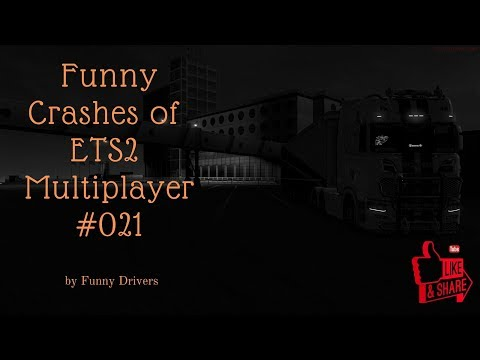 Funny Crashes of ETS2 Multiplayer | Simulation 1 | #021 |